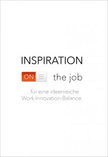 """Inspiration on the job"" - Für eine ideenreiche Work-Innovation-Balance"