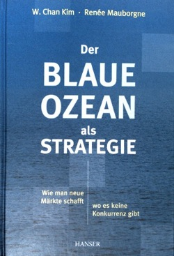 The blue ocean strategy written by W. Chan Kim and Reneé Mauborgne